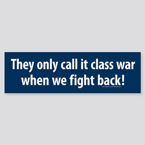Class War When We Fight Back Bumper Sticker