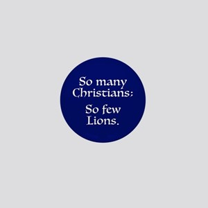So Many Christians; So Few Lions Mini Button