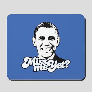 Obama Miss Me Yet Mousepad