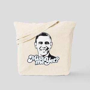 Obama Miss Me Yet Tote Bag