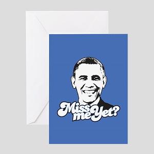 Obama Miss Me Yet Greeting Card