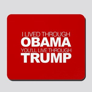 I Lived Through Obama B Mousepad