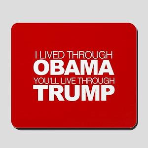 I Lived Through Obama B Mousepad