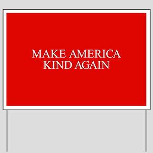 Make America Kind Again Yard Sign
