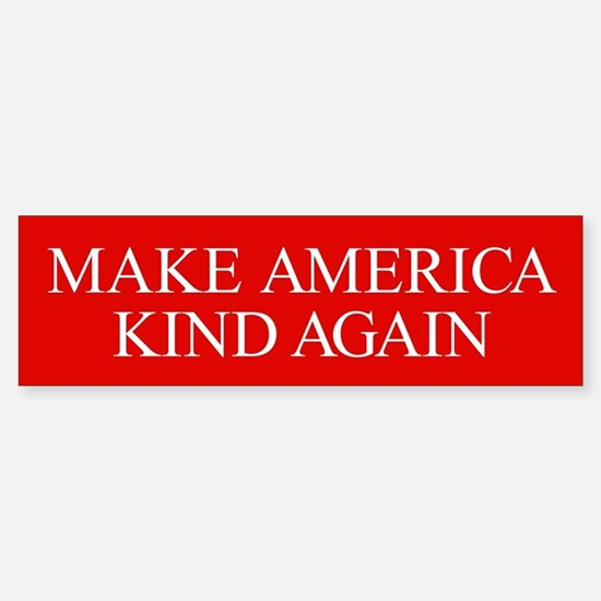 Make America Kind Again Sticker (Bumper)