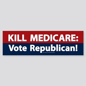 Kill Medicare Vote Republican Bumper Sticker