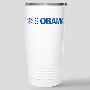 I Miss Obama Stainless Steel Travel Mug