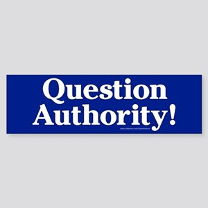 Question Authority! Bumper Sticker