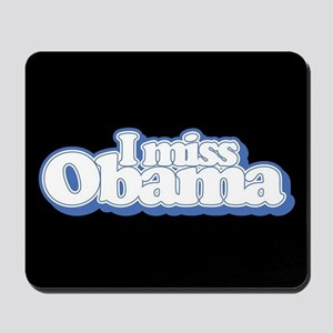 I Miss Obama B Mousepad