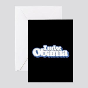 I Miss Obama B Greeting Card
