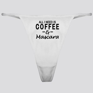All I need is coffee & Mascara Classic Thong