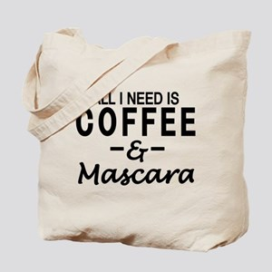 All I need is coffee & Mascara Tote Bag