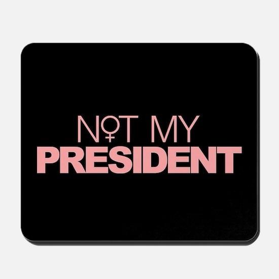 Not My President Women Mousepad