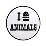 I Love To Eat Animals Button
