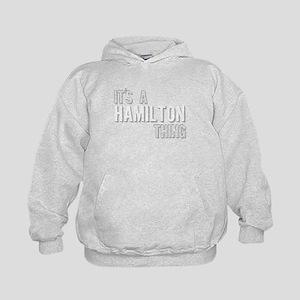 Its A Hamilton Thing Sweatshirt