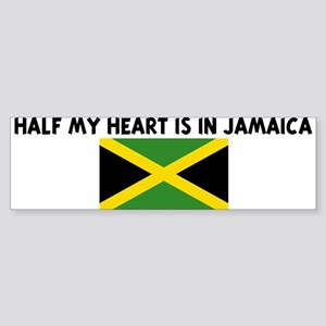 HALF MY HEART IS IN JAMAICA Bumper Sticker