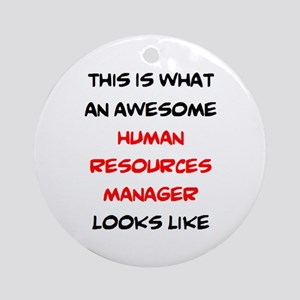 awesome human resources Round Ornament