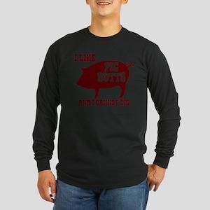 I Like Pig Butts Long Sleeve T-Shirt