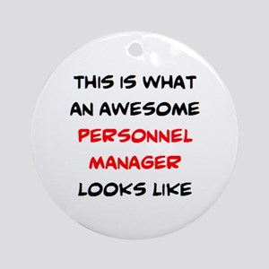 awesome personnel manager Round Ornament