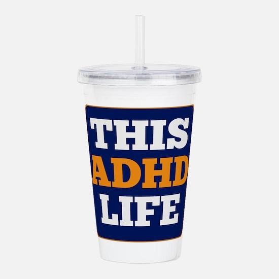 This ADHD Life Acrylic Double-wall Tumbler