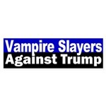 Vampire Slayers Against Trump Bumper Sticker