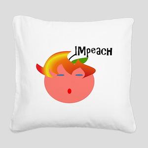 Impeach the peach Square Canvas Pillow