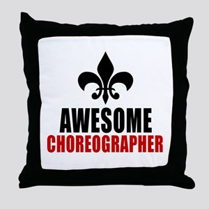 Awesome Choreographer Throw Pillow