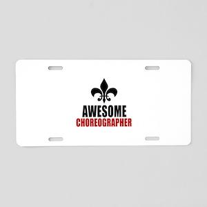 Awesome Choreographer Aluminum License Plate