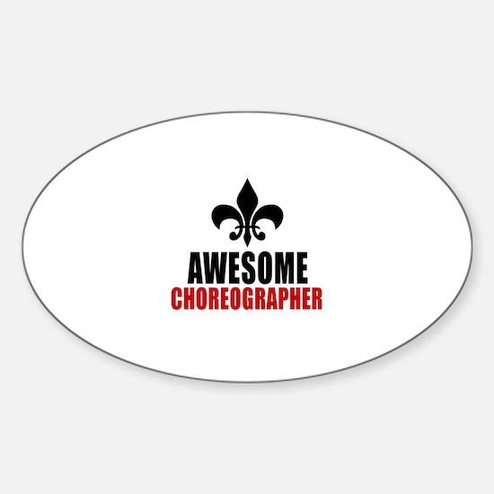 Awesome Choreographer Sticker (Oval)