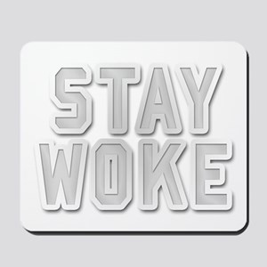 Stay Woke Mousepad