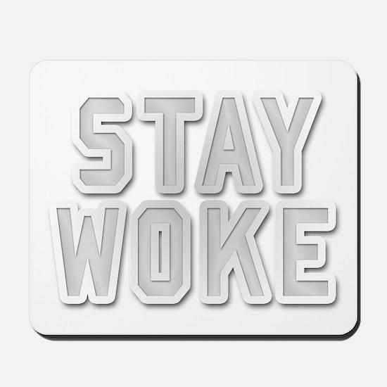 Stay Woke Mousepad