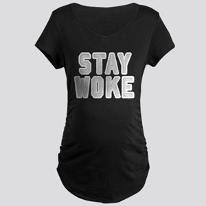 STAY WOKE Maternity T-Shirt