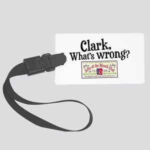 Clark, What's Wrong? Large Luggage Tag