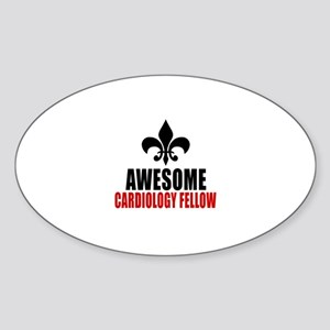 Awesome Cardiology Fellow Sticker (Oval)