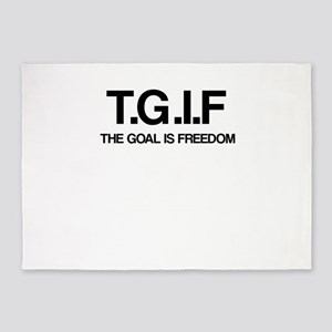 TGIF The Goal Is Freedom 5'x7'Area Rug
