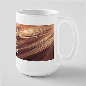 Hair Color To Dye For! Large Coffee Mug Mugs