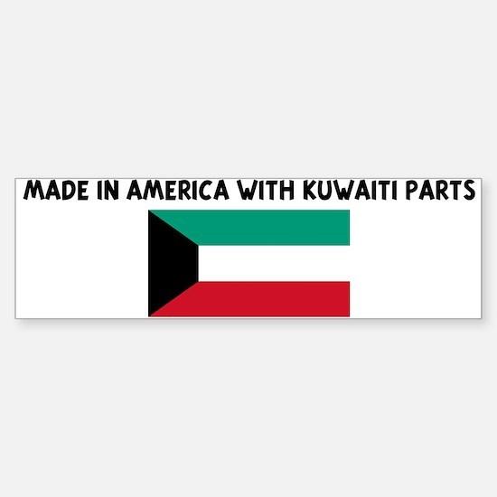 MADE IN AMERICA WITH KUWAITI Bumper Bumper Bumper Sticker