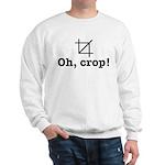 Oh Crop! Sweatshirt