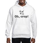 Oh Crop! Hooded Sweatshirt