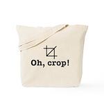 Oh Crop! Tote Bag