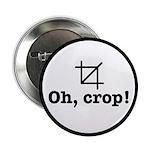 """Oh Crop! 2.25"""" Button"""