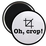 Oh Crop! Magnet Magnets