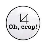 Oh Crop! Button
