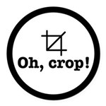 Oh Crop! Round Car Magnet