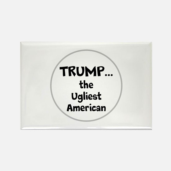 Trump... the ugliest American Magnets