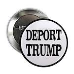 "Deport Trump Liberal Politics 2.25"" Button"