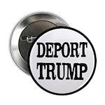 """Deport Trump Liberal Politi 2.25"""" Button (10"""