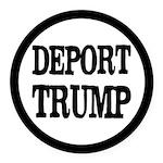 Deport Trump Liberal Politics Round Car Magnet