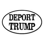 Deport Trump Liberal Politics Sticker (Oval)