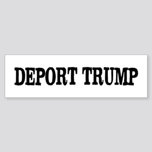 Deport Trump Liberal Politics Bumper Sticker